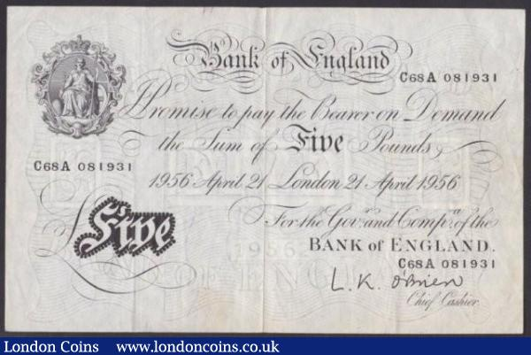 Five pounds O'Brien white B276 dated 21st April 1956 series C68A 081931, good Fine : English Banknotes : Auction 140 : Lot 213
