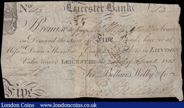 Leicester Bank, London Five Pounds dated 20th April 1813 series No. P3 For Bellairs, Welby & Co. and signed by Bellairs, ( Outing 1166b ), pinholes & staining, bankruptcy stamp on reverse, cut & officially rejoined, about VF  : English Banknotes : Auction 165 : Lot 147