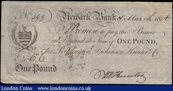 Newark Bank 1 Pound dated 11th March 1806 No.599 For Pocklington, Dickinson, Hunter & Co., manuscript signature of Wm. Hunter (Outing 1488b; Grant 1998B), VF or better for type with 2 sets of very minor pinholes, a clear embossed Tudor rose revenue stamp for 5 Pence, exhibition bankruptcy stamp on reverse manuscript signed William Johnson. A very well-preserved example for its age now over 2 centuries : English Banknotes : Auction 170 : Lot 109