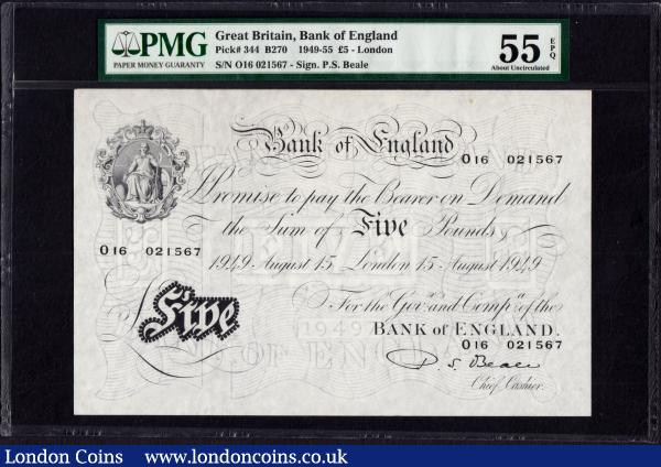 Five Pounds Beale White note B270 Thin paper Metal thread dated 15th August 1949 serial number 016 021567 London branch. PMG 55 EPQ : English Banknotes : Auction 170 : Lot 82