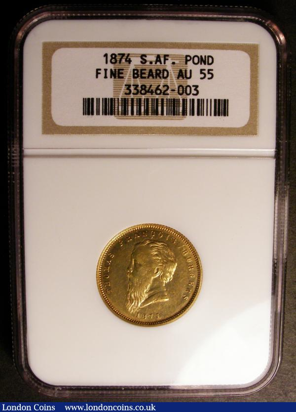 South Africa Burgers Pond 1874 Fine Beard KM#1.2 NGC AU55, EF/GEF and extremely rare in this pleasing and high grade. This 1874 issue was South Africa's first circulating Pond (Pound or Sovereign) issue, engraved by Leonard Wyon the then Royal Mint engraver and struck by the Heaton Mint Birmingham. The coin was rejected by South African legislators who objected to the use of the portrait of Thomas Burgers the 2nd president of the Republic and the man entrusted with the design. The total issue of 695 were sold off as novelties with the vast majority becoming jewellery pieces, hence the extreme rarity of undamaged examples in this high grade. As well as South African collectors the coin fits well into any comprehensive Sovereign collection being the same weight and fineness, and in fact an example was sold in the recent Bentley Sovereign Collection at Baldwins which realised £38,000 : World Coins : Auction 144 : Lot 688