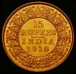 London Coins : A166 : Lot 1127 : India 15 Rupees Gold 1918 KM#525 NEF, a rare one-year type,  our archive database confirms this as b...